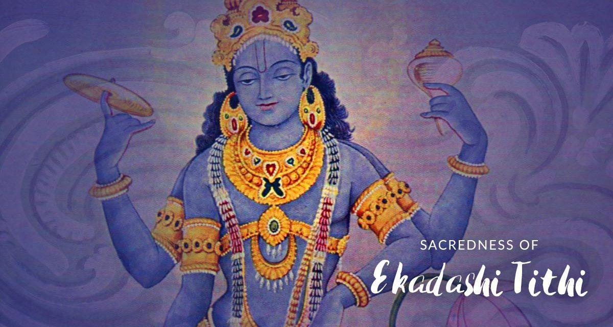 Sacredness of Ekadashi tithi