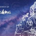 The Search of Brahma