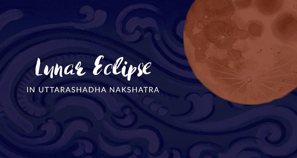 Lunar Eclipse in Uttarashadha Nakshatra