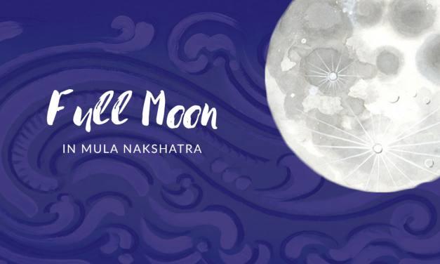 Full Moon in Mula Nakshatra