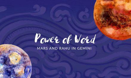 Power of Word – Mars and Rahu in Gemini