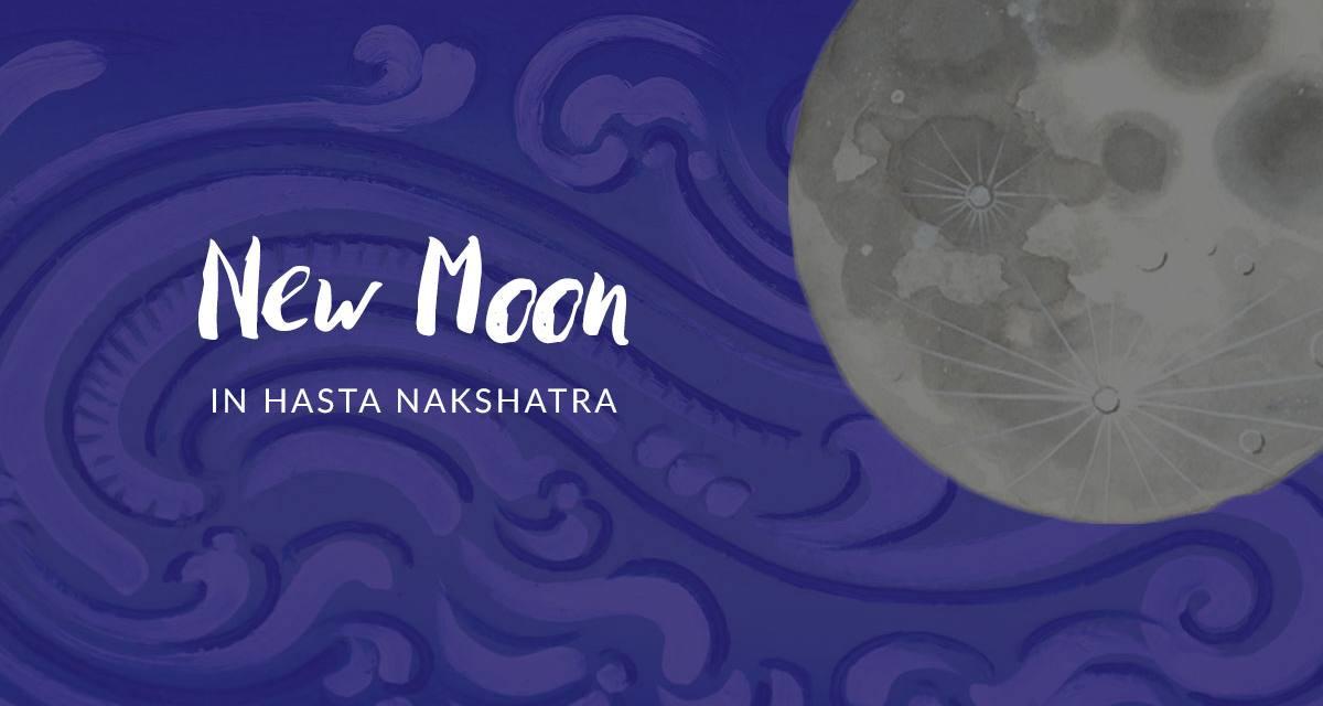 New Moon in Hasta Nakshatra