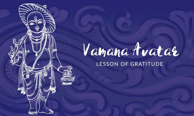 Vamana Avatar – Lesson of Gratitude