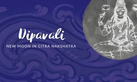 Dipavali – New Moon in Citra Nakshatra