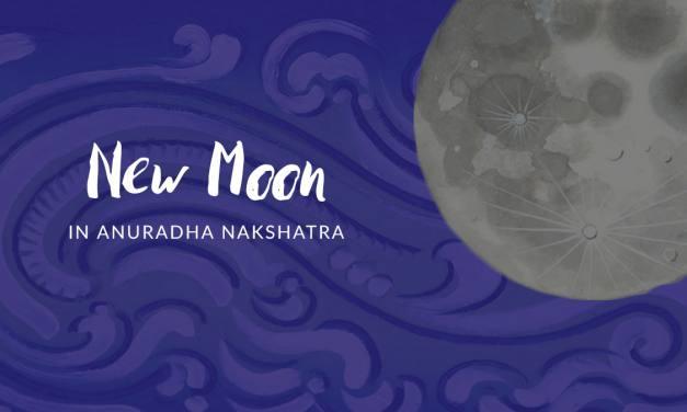 New Moon in Anuradha Nakshatra