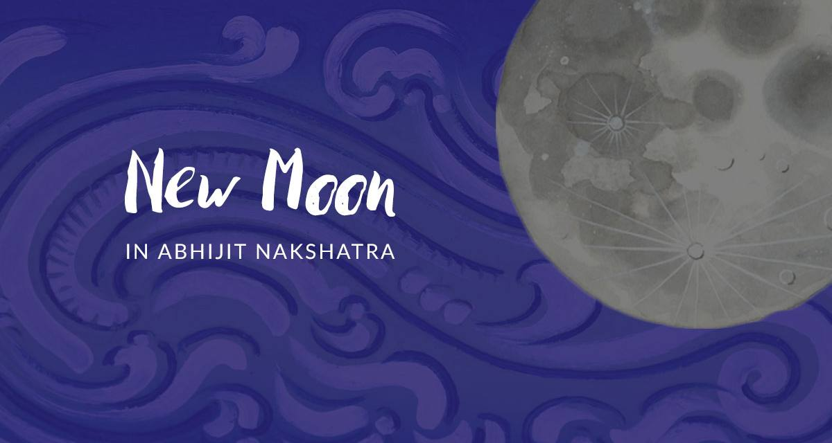 New Moon in Abhijit Nakshatra