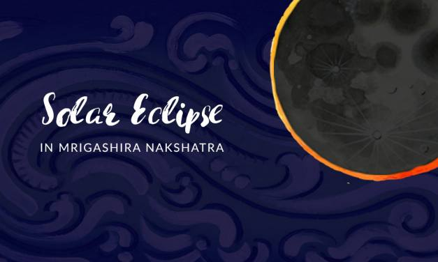 Solar Eclipse in Mrigashira Nakshatra