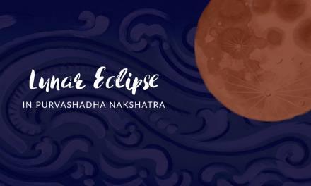 Lunar Eclipse in Purvashadha Nakshatra