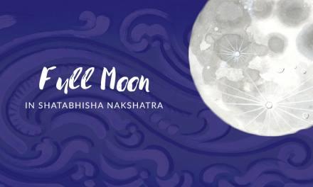 Full Moon in Shatabhisha Nakshatra