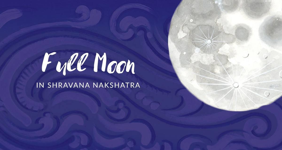 Full Moon in Shravana Nakshatra